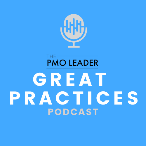 The Great Practices Podcast from The PMO Leader